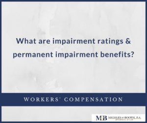 What are impairment ratings and permanent impairment benefits?